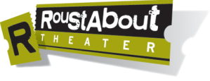 Roustabout Theater - The Resident Theater Company of the Luther Burbank Center for the Arts